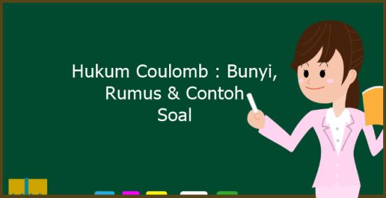 Rumus, Bunyi dan Contoh Soal Hukum Coulomb