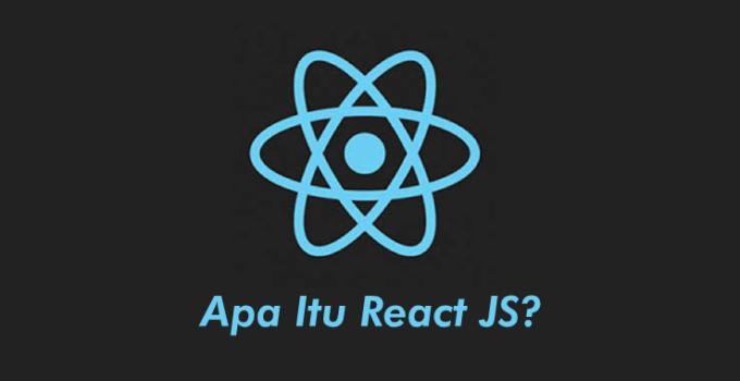 Apa itu React JS
