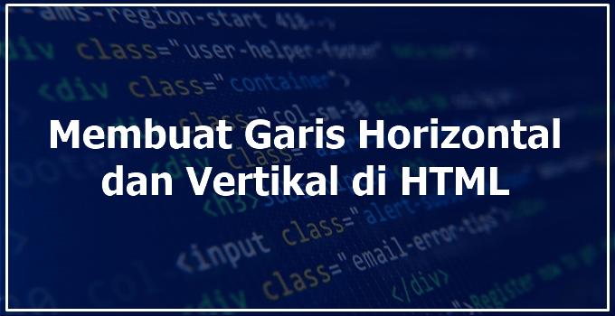 Cara Membuat Garis Horizontal dan Vertikal di HTML