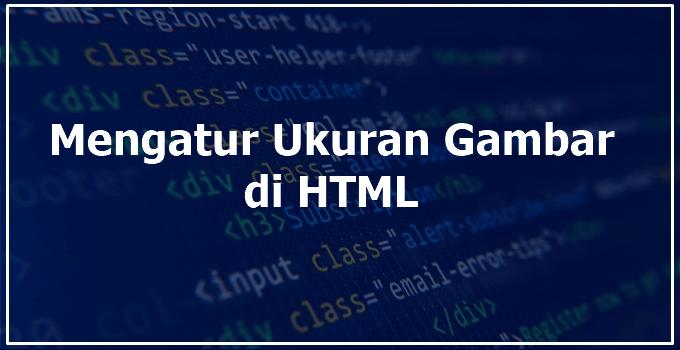 Cara Mengatur Ukuran Gambar di HTML