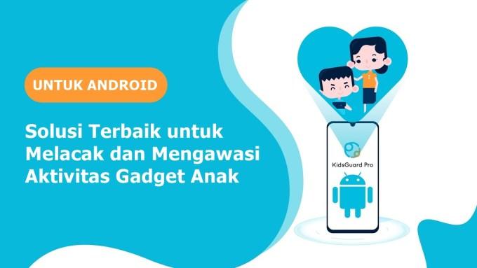 Solusi Terbaik untuk Melacak dan Mengawasi Aktivitas Gadget Anak