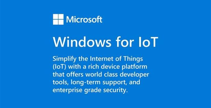 Mengenal Windows IoT 11 Enterprise Yang Baru Dirilis