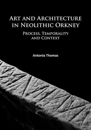 Art and Architecture in Neolithic Orkney