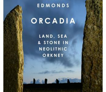 Orcadia – weaving an evocative picture of Neolithic Orkney