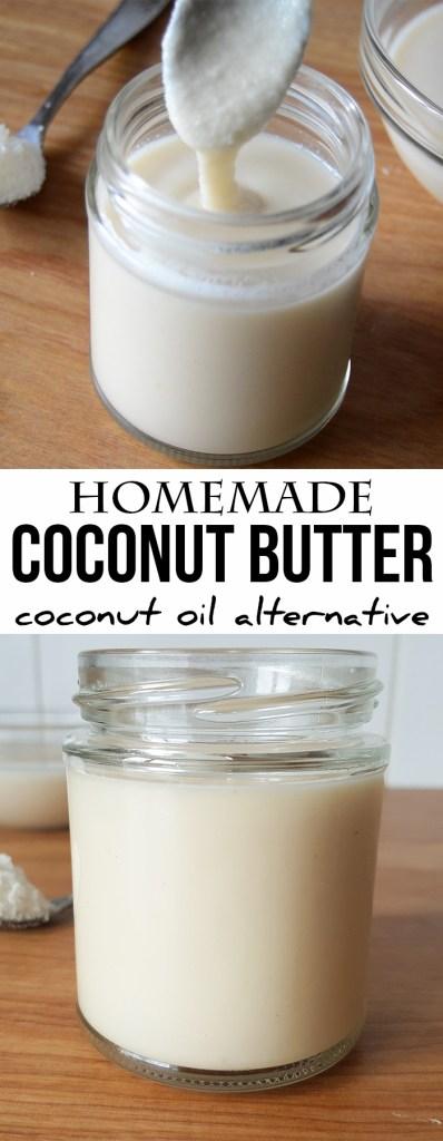 Homemade Coconut Butter Recipe - coconut oil alternative