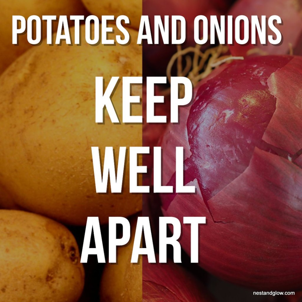 store potatoes onions apart as the gasses cause the other to go off