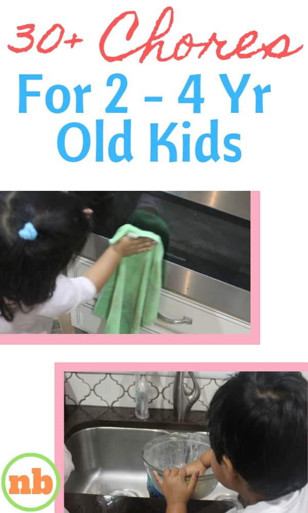 Age appropriate chores for 2 - 4 yr old kids to help you with.