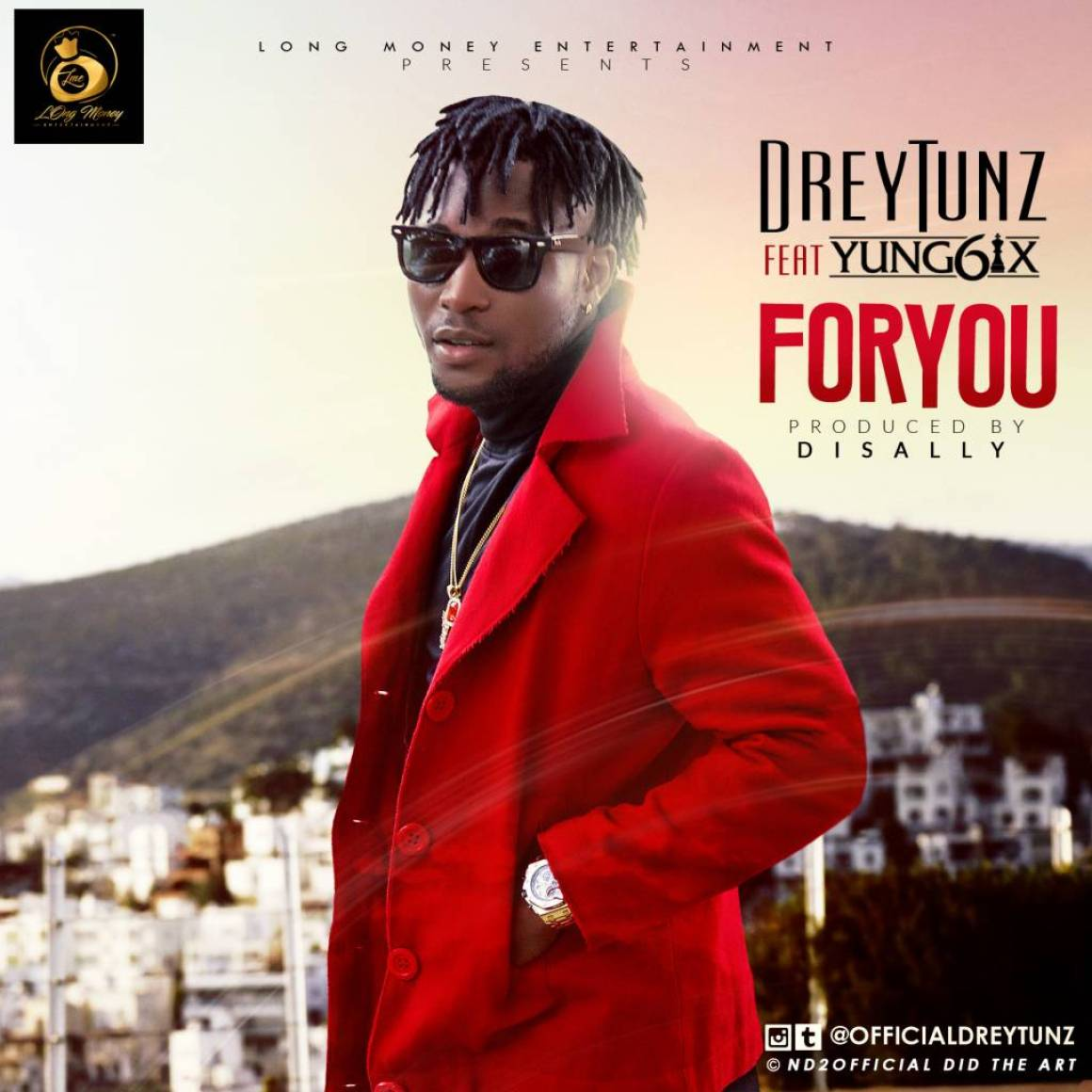DreyTunz – For You ft. Yung6ix (Prod by Disally)