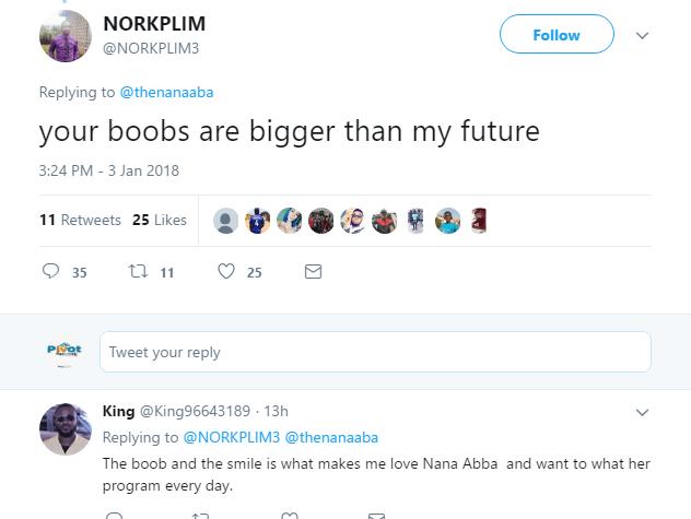 Your boobs are bigger than my future - Fan tweet to Nana Aba