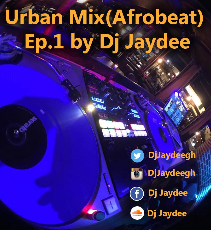 DJ Jaydee drops Urban Mix (Afrobeat) Mixtape