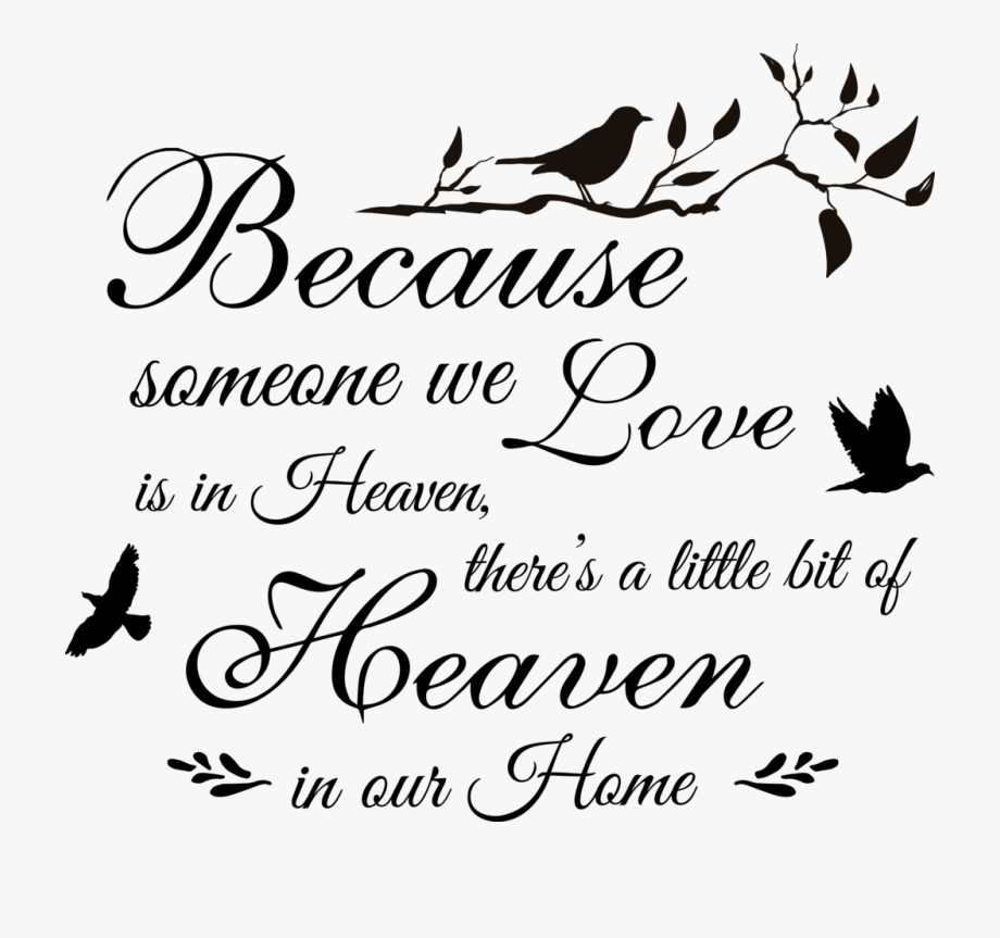 Download Because Someone We Love Is In Heaven Png - Happy ...