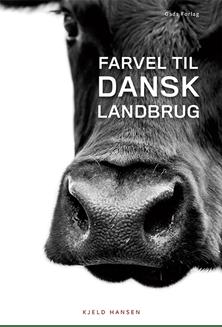 Farvel til dansk landbrug