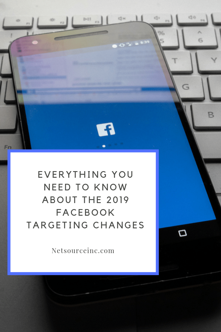 Everything You Need to Know about the 2019 Facebook Targeting Changes