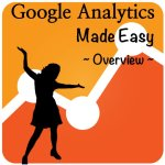 Google Analytics Made Easy - Overview