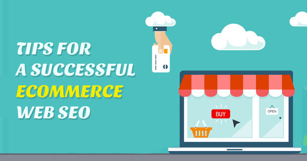 Tips for a successful Ecommerce web SEO