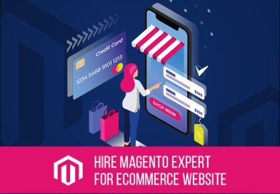 How hiring a Magento Expert can help your E-commerce website?