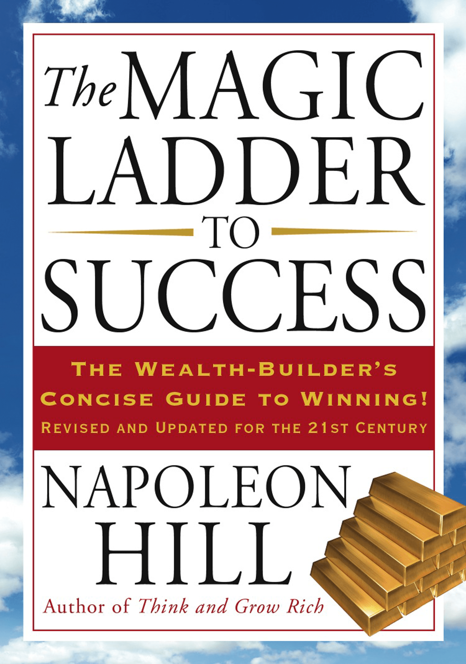The Magic Ladder To Success The Wealth Builder S Concise