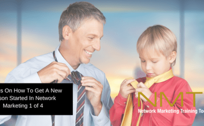 7 Steps On How To Get A New Person Started In Network Marketing 1 of 4