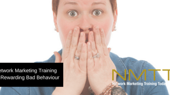 Network Marketing Training On Rewarding Bad Behaviour