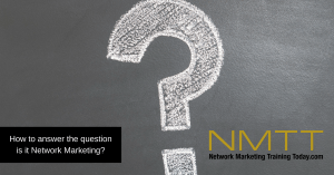 How to answer the question is it Network Marketing