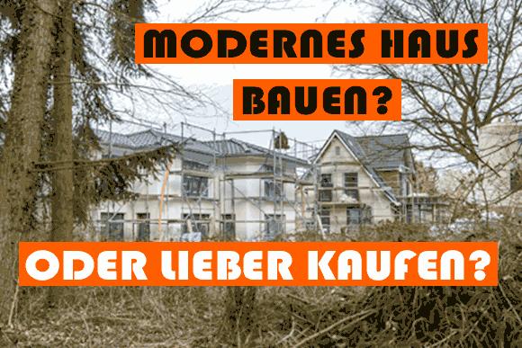 Was ist besser: modernes Einfamilienhaus bauen oder kaufen?