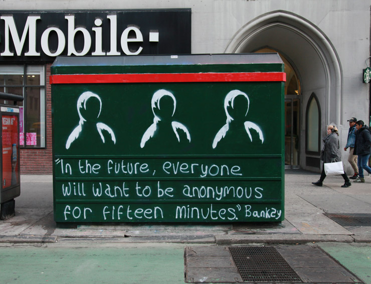 """""""In der Zukunft will jeder unbekannt sein für 15 Minuten."""" Banksy"""