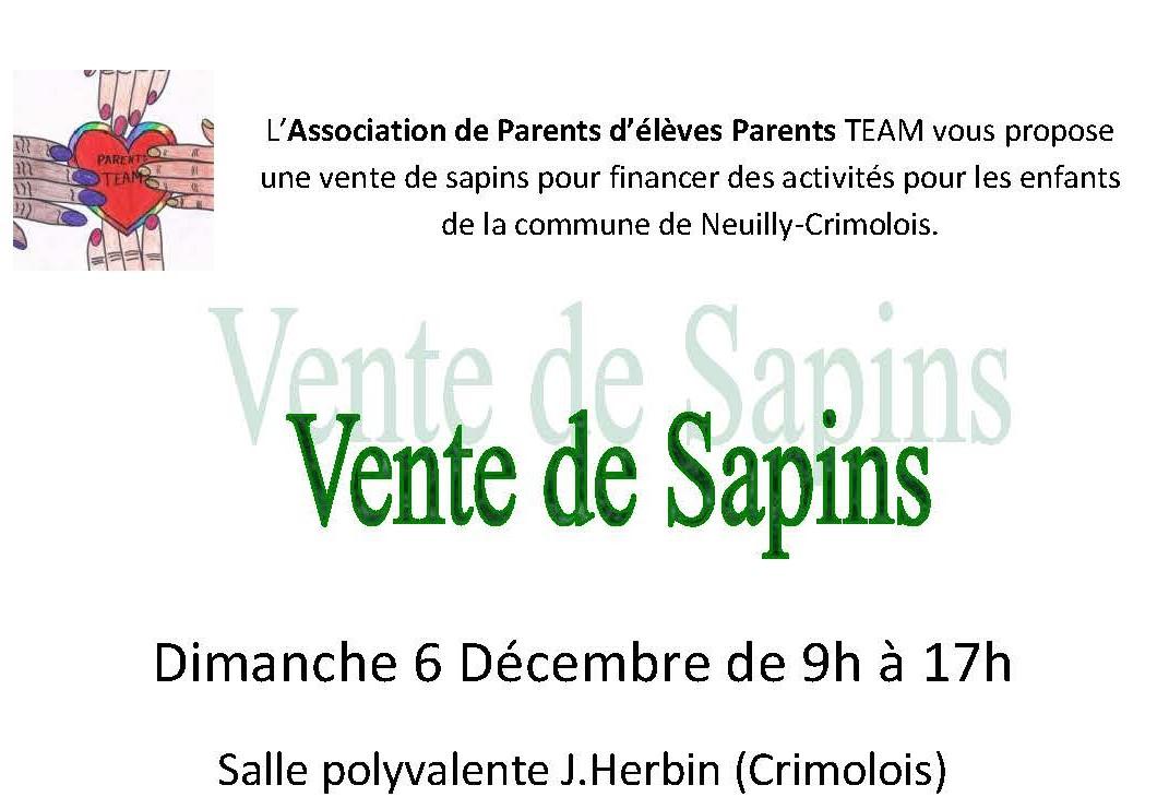 L'Association de Parents d'élèves Parents TEAM vous propose une vente de sapins pour financer des activités pour les enfants de la commune de Neuilly-Crimolois.