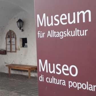 Museum für Alltagskultur / Museo di cultura popolare