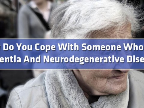 featured0 - How Do You Cope With Someone Who Has Dementia And Neurodegenerative Diseases