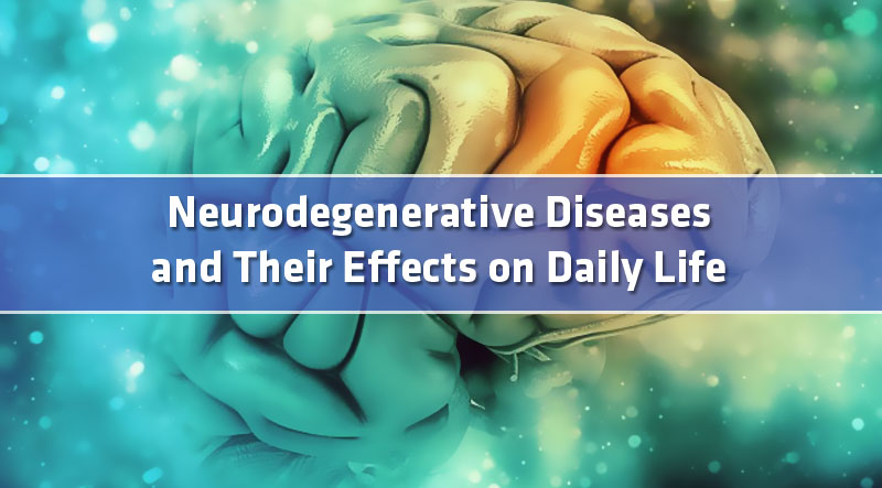 featured2 - Neurodegenerative Diseases and Their Effects on Daily Life