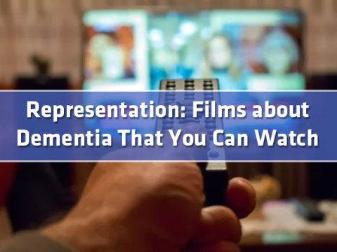 featured8 - Representation: Films about Dementia That You Can Watch