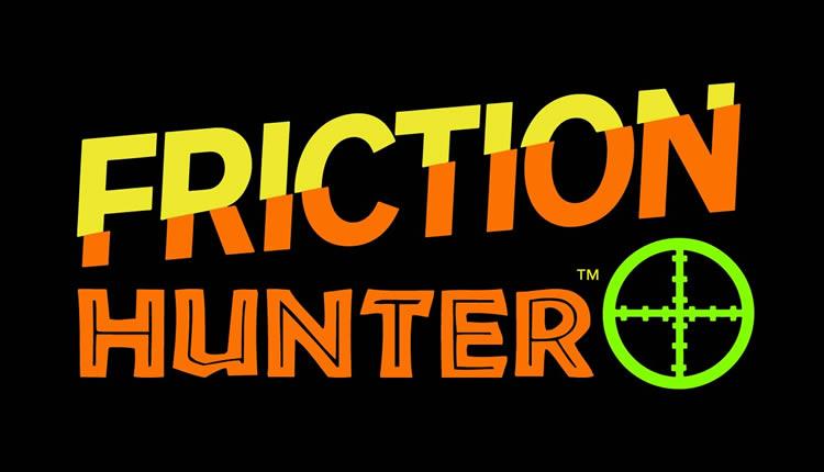Friction Hunter TM