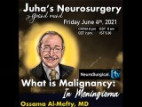 """was live, now RECORDED………………..Friday, 8 pm China, Juha's China Neurosurgery Grand Rounds, with Ossama Al-Mefty MD of Boston presenting: """"What is Malignancy: In Meningioma"""""""