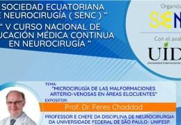 AHORA, VIVO, VIVO…………………Sociedad Ecuatoriana de Neurocirugia presenta Feres Chaddad MD, Neurocirujano/Neuroanatomista de Brazil