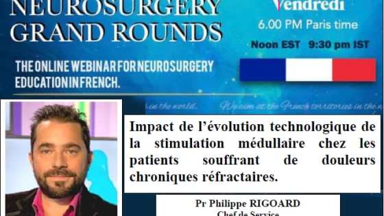 Vendredi 30 Juiliet a 6:00 de l'apres midi,  Heure de Paris, Pr. Philippe Rigoard, CHU de Poitiers………………