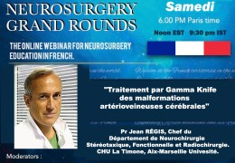"""(RECORDED LIVE) Saturday, 6 pm, LIVE, French Neurosurgery Grand Rounds with Jean Regis MD presenting """"Gamma Knife Radiosurgery of Cerebral Arteriovenous Malformations"""""""