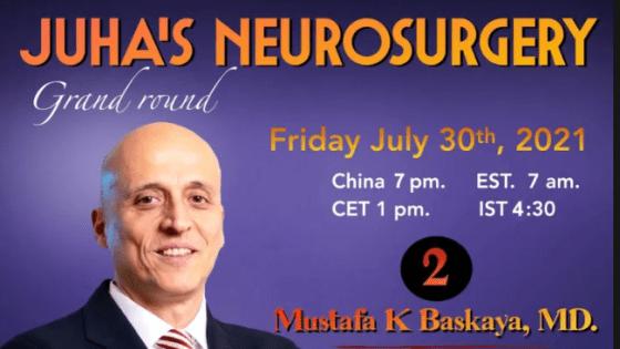 Friday, 7 pm CHINA, 6 am CST, 7 am EST, Juha's China Neurosurgery Grand Rounds, with repeat Mustafa Baskaya MD presenting