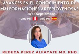 Martes a las 12:00 PM Peru, Walter Dandy Peru presenta Rebecca Perez Alfayate MD de Clinica San Carlos, Espana