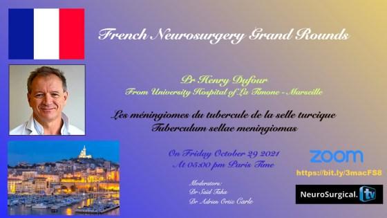 Vendredi 29 octobre, à 17h heure de Paris, Grand Rounds de Neurochirurgie Française, avec Henry Dufour MD, de Marseille, présentant sur Méningiomes