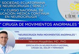 """GRABADO, VIVO 15 Octubre, 2021………..Viernes, Sociedad de Neurocirugia de Ecuador, presenta """"Cirugia de Movimientos Anormales"""""""