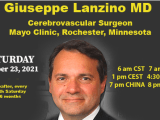 RECORDED, October 23, 2021, Giuseppe Lanzino MD, of Mayo Clinic, continutes Series on Literature-based Neurosurgery Case Studies