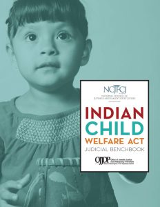 The National Council of Juvenile and Family Court Judges has announced the release of the Indian Child Welfare Act Judicial Benchbook