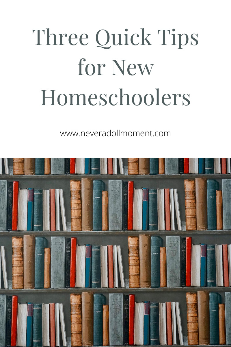 Three Quick Tips for First Time Homeschoolers