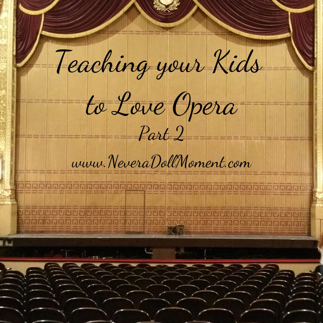 Teach Your Kids to Love Opera part 2