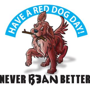 Have a Red Dog Day Never Bean Better cartoon
