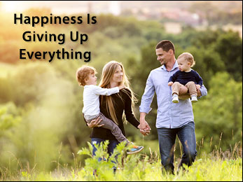 Happiness Is Giving Up Everything For Christ