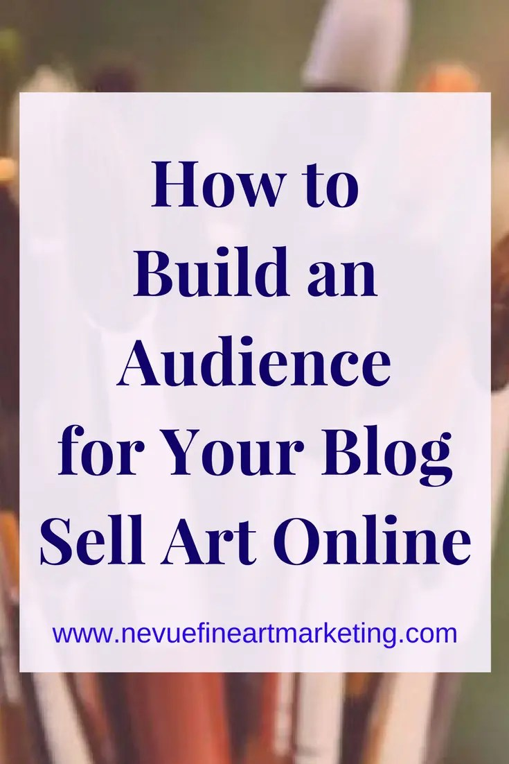 How to Build an Audience for Your Blog -Sell Art Online. Start generating free organic traffic from search.