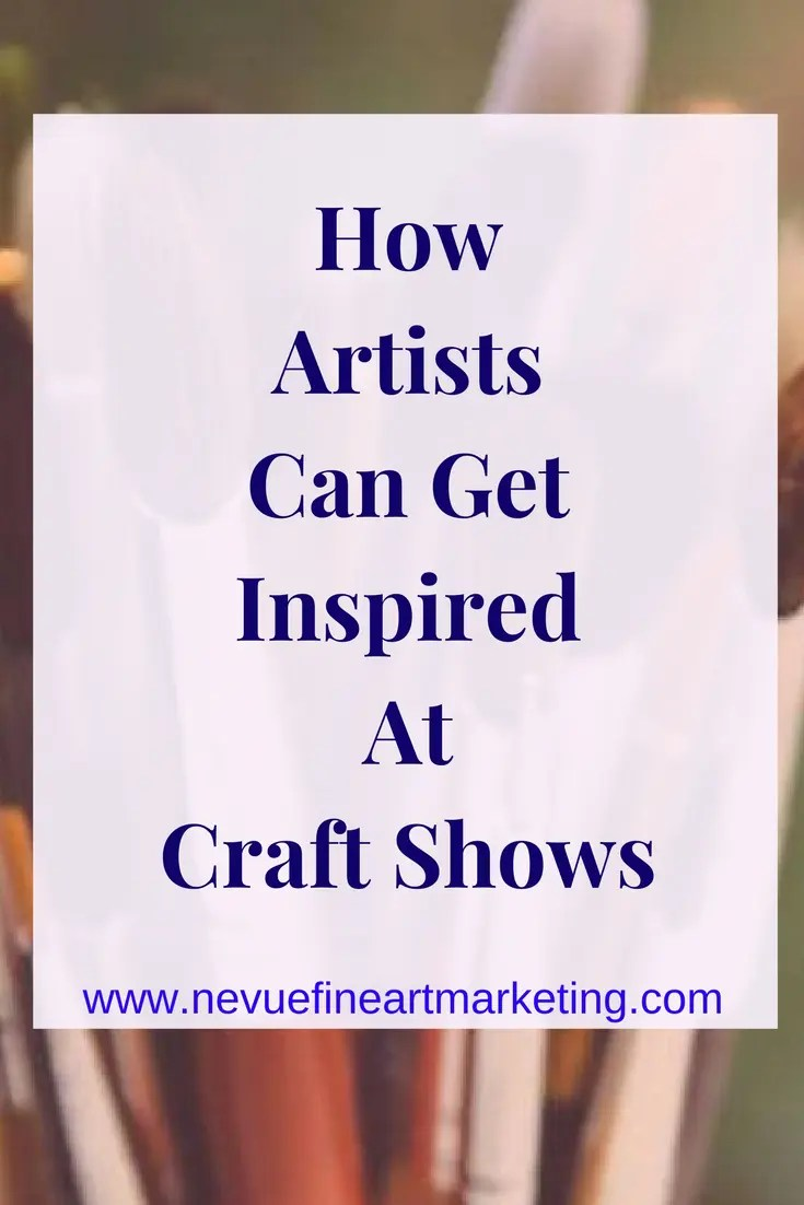 How Artists Can Get Inspired at Craft Shows