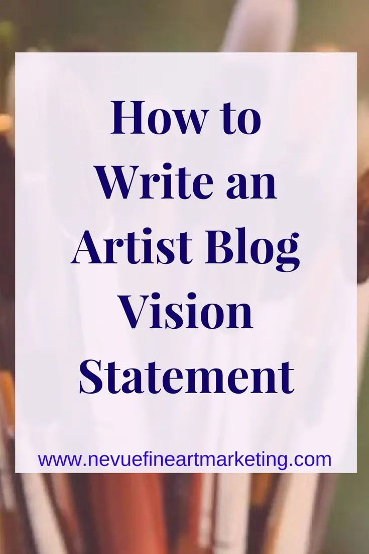How to Write an Artist Blog Vision Statement.