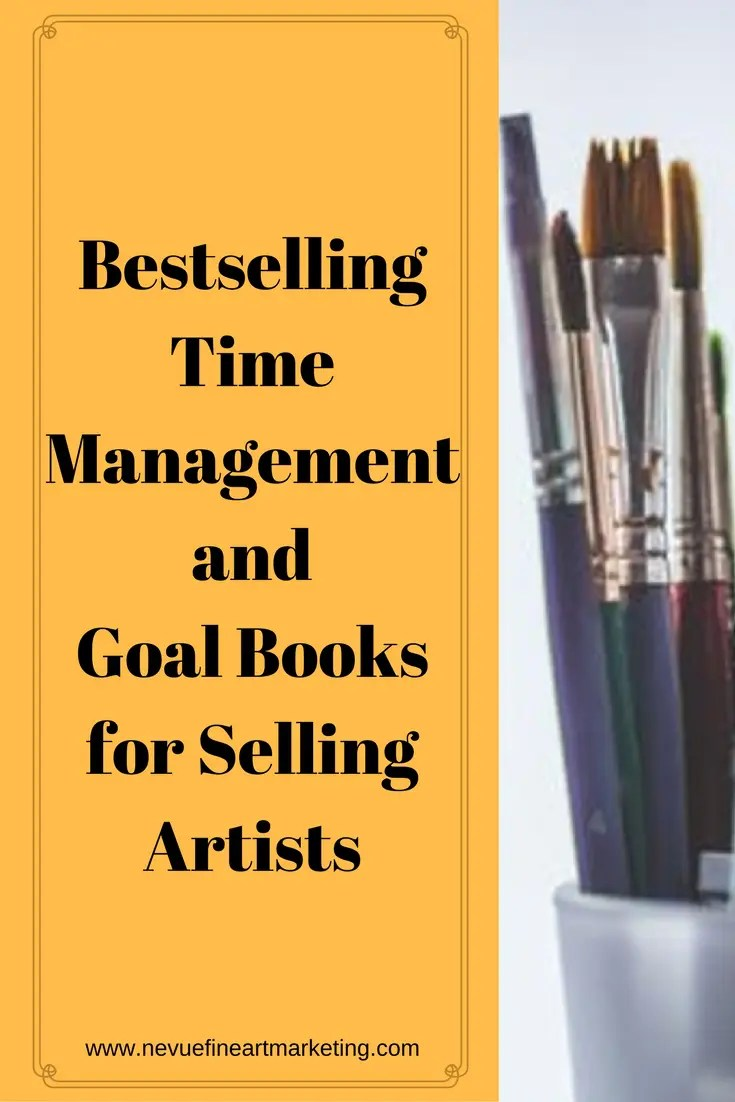 The success of your art business is based on your goals. Here is a list of the Bestselling Time Management and Goal Books I have come across.